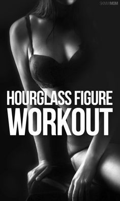 Body like an hourglass? It can be yours!