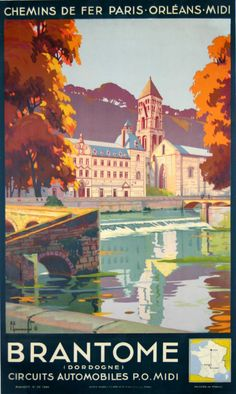 Vintage Railway Travel Poster - - Brantome - Dordogne - France - by Pierre Commarmond - Tourism Poster, Ville France, Railway Posters, Travel Cards, Dordogne, Travel Images, Travel And Tourism, Vintage Travel Posters, Illustrations And Posters