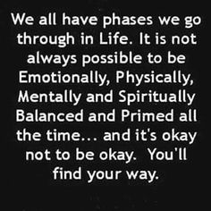 Phases in life...  they're okay!