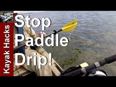 Easy DIY Dripless Paddle for Kayak, Canoe or SUP - YouTube