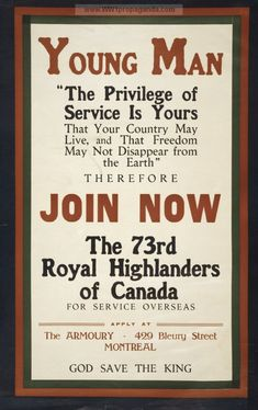 Examples of Propaganda from WW1 | Young man ... join now, the 73rd Royal Highlanders of Canada.