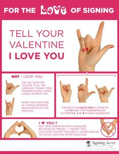 "Spoken and written words are both powerful, but signed words are also a great way to communicate. With this infographic, you can learn how to Tell Your Loved One ""I Love You"" in American Sign Language"