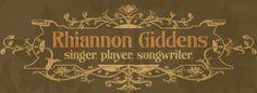 Rhiannon Giddens: singer, player, songwriter.