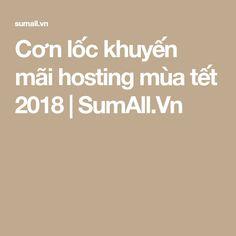 Cơn lốc khuyến mãi hosting mùa tết 2018 | SumAll.Vn