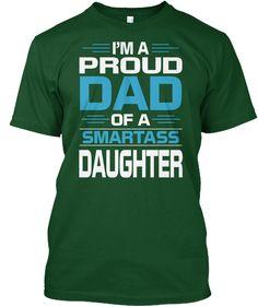 I Am A Proud Dad Of A Smartass Daughter Deep Forest T-Shirt Front