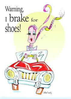 Items similar to Funny shoe humor, Shoe humor, soleful art, Woman Humor print - a lipstick red car combined with shoe humor - on Etsy Swatch, Birthday Wishes Funny, Happy Birthday, Birthday Nails, Birthday Quotes, Birthday Greetings, Funny Shoes, Fine Point Pens, Funny Greetings