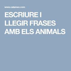 ESCRIURE I LLEGIR FRASES AMB ELS ANIMALS