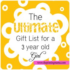 The Ultimate Gift List For A 3 Year Old Girl 2
