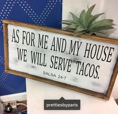 Excited to share the latest addition to my shop: As for me and my house we will serve tacos - taco sign - salsa - funny sign - farmhouse style - framed wood sign - rustic - wall decor Diy Signs, Funny Signs, Wall Signs, Tacos And Salsa, Used Vinyl, Bathroom Wall Decor, Do It Yourself Home, Wooden Signs, Wood Crafts