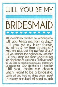 Cute way to invite her to be a bridesmaid in your wedding.