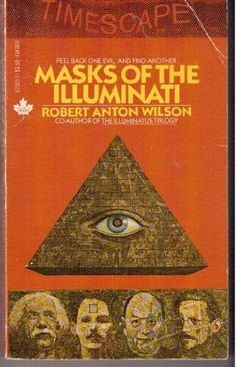 Masks of the Illuminati by Robert Anton Wilson (1981)