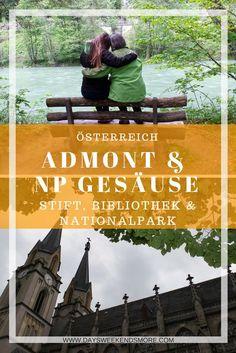 Admont & Nationalpark Gesäuse Der perfekte Ausflug mit Oma in die Obersteiermark! Austria, Wanderlust, World, Movies, Movie Posters, Travel, Beautiful, German, Day Trips