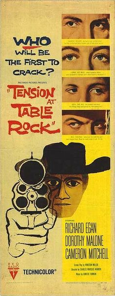 Tension at Table Rock (1956) Richard Egan, Dorothy Malone, Cameron Mitchell