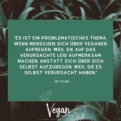 Die wirkliche Herausforderung als Veganer ist nicht das Essen  Der härteste Teil daran ist mit der dunkelsten Seite der Menschheit in Berührung zu kommen und trotzdem hoffnungsvoll zu bleiben Es ist der ständige Versuch zu verstehen warum ansonsten gute & grundlegend mitfühlende Menschen weiterhin an der unnötigen Ausbeutung und den Gewaltverbrechen gegen unschuldigen Tiere teilnehmen nur um Gelüste und Bequemlichkeiten zu befriedigen... Jo Tyler     Was siehst du persönlich als deine größte… Versuch, Instagram, Challenges, Vegans, People, Animales, Essen