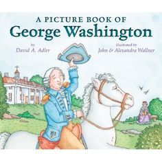 A Picture Book of George Washington (Picture Book Biography): David A. Adler, John Wallner, Alexandra Wallner