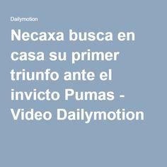 Necaxa busca en casa su primer triunfo ante el invicto Pumas - Video Dailymotion Soccer News, Videos, Home