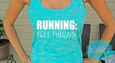 Running Free Therapy - Burnout Racerback Tank - Tank Top - Fitness - Crossfit - Workout Tank - Gym