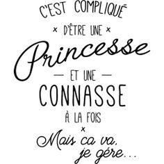 T-Shirt Design princesse et connasse - T-Shirts & Sweaters 2019 I Love To Laugh, Just Love, Work Quotes, Life Quotes, French Quotes, Sweet Words, Positive Attitude, Sentences, Best Quotes