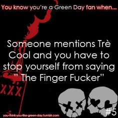 You Know Your A #GreenDay Fan When... #5