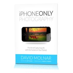 iPhone Only Photography Book Cover - by David Molnar