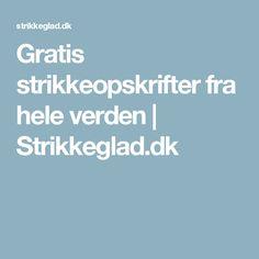Gratis strikkeopskrifter fra hele verden | Strikkeglad.dk