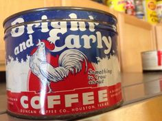 Bright And Early Antique Advertising Coffee Tin Can $190.29 Aug 08, 2014.