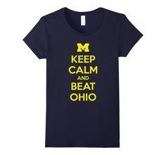 Michigan - Keep Calm And Beat Ohio T-shirt - Female Medium - Navy
