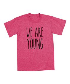 Heather Hot Pink 'We Are Young' Tee - Toddler  Girls #zulily #zulilyfinds