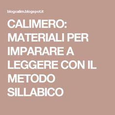 CALIMERO: MATERIALI PER IMPARARE A LEGGERE CON IL METODO SILLABICO Learning Disabilities, Calm, Teaching, Montessori, Teachers, Education, Onderwijs, Learning, Tutorials