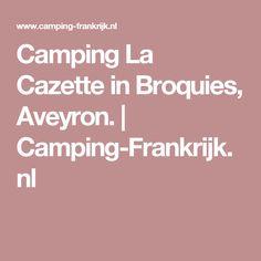 Camping La Cazette in Broquies, Aveyron. | Camping-Frankrijk.nl