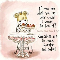Super Funny Quotes And Sayings Pictures Sweets 49 Ideas Super Funny Quotes, Funny Quotes For Teens, Sassy Quotes, Girly Quotes, Cute Quotes, Sassy Sayings, Cupcake Quotes, Princess Quotes, Princess Art