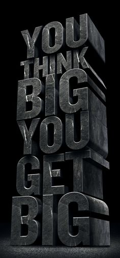"I like how this is very dramatic looking. Great saying too. ""YOU THINK BIG, YOU GET BIG"""