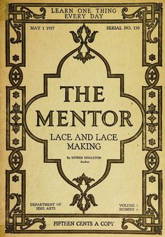 """""""The Mentor: Lace and Lace-Making:, 1917."""