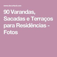 90 Varandas, Sacadas e Terraços para Residências - Fotos