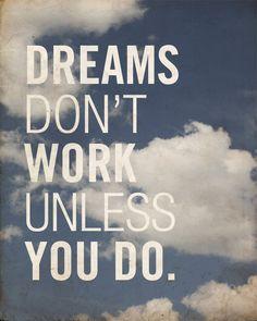 Dreams Don't Work Unless You Do - Wood Block Art Print. $39.00, via Etsy.