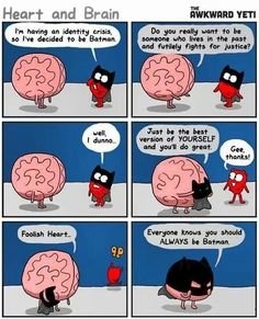 I'm Batman Funny Quotes, Funny Memes, Hilarious, Stupid Funny, Heart And Brain Comic, The Awkward Yeti, Akward Yeti, Nananana Batman, 4 Panel Life