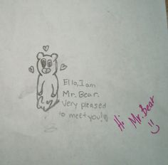 One of my drawings in class, it's really bad XD I'm still learning..... if you repin, please give credit (If you see that there is an erased poop drawing below Mr. Bearu, don't blame it on me..... it was my friend Colin...)