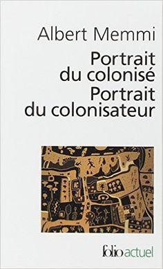 Amazon.fr - Portrait du colonisé, précédé de : Portrait du colonisateur - Albert Memmi - Livres