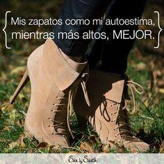 Mi zapatos como mi autoestima; mientras más altos, mejor. sixbysixth.mx