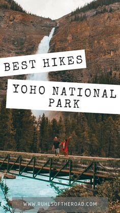 4 Best Hikes in Yoho National Park - Ruhls of the Road National Park Camping, Canada National Parks, Yoho National Park, Parks Canada, Utah Arches, Emerald Lake, Us Road Trip, Michigan Travel, Arizona Travel