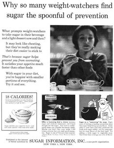 """In the sugar companies felt threatened by the advance of reduced-calorie artificial sweeteners. Thus the ubiquitous Sugar Information propaganda was born in ads that touted the """"benefits"""" of consuming good old-fashioned sugar. Light Desserts, Advertising Campaign, Vintage Ads, Cheating, Prompts, How To Plan, How To Make, Beverages, Sugar"""