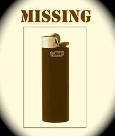 Wanted poster for a missing Bic lighter.