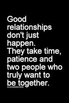 While this is true, it's also incomplete as the desire to be together is not always enough. Good relationships also involve two people striving to be open, honest, respectful, and understanding towards one another.