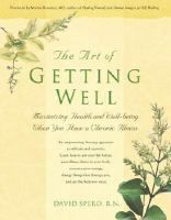 The art of getting well : a five-step plan for maximizing health when you have a chronic illness / David Spero...would appreciate another perspective