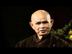 ~Darling I am here For You~  Body and Mind Are One - Zen Master Thich Nhat Hanh