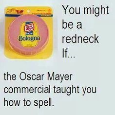 No joke. I sing this all the time and this is the only way I can spell bologna. (I just did it.)
