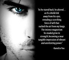 Crossfire Series - Bared To You by Sylvia Day | As for that picture, his name is Ian Somerhalder