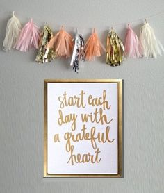 """""""Start each day with a grateful heart."""" This is something I should hang in my bedroom or bathroom, because it's something I could do well to remember."""