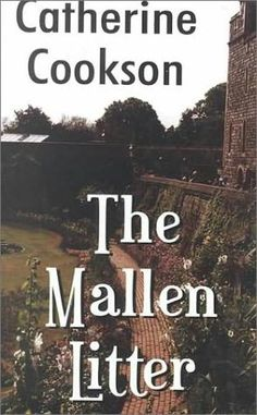 The Mallen Litter ~  (Mallen Family, book 3)    by    Catherine Cookson