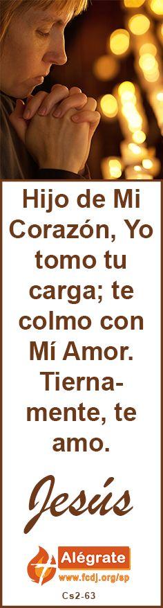 #Hijo de Mi #Corazón, Yo tomo tu #carga; te colmo con Mí #Amor. Tiernamente, te amo. #jesus #citadeldia